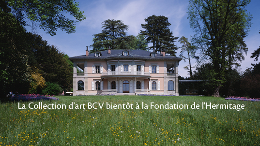 La Fondation de l'Hermitage expose la Collection d'art BCV